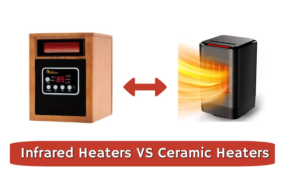 Infrared heaters versus ceramic heaters