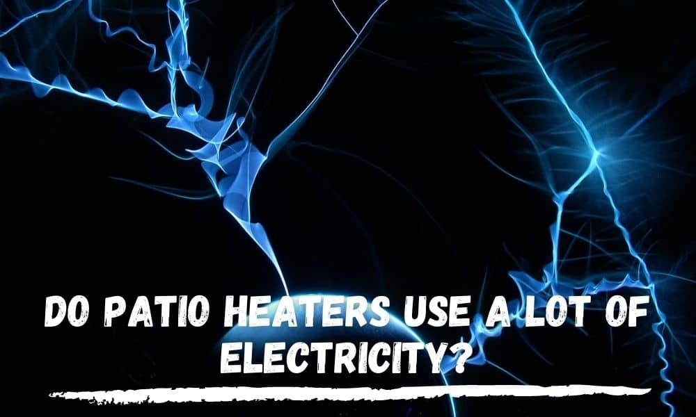 Patio Heaters Electric Usage