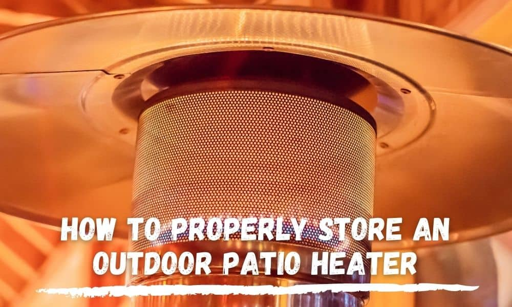 Storing Patio Heaters